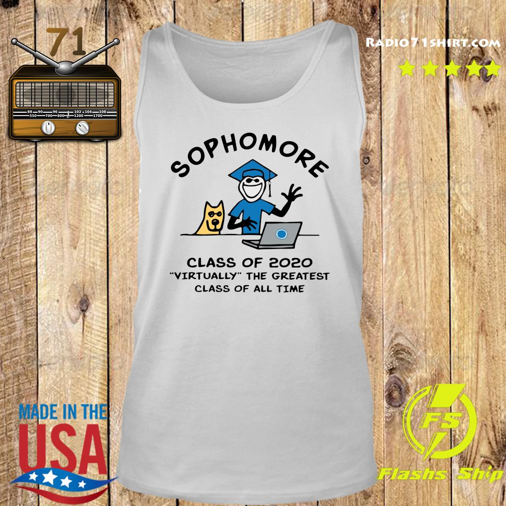 Sophomore Class Of 2020 Virtually The Greatest Class Of All Time Shirt Tank top