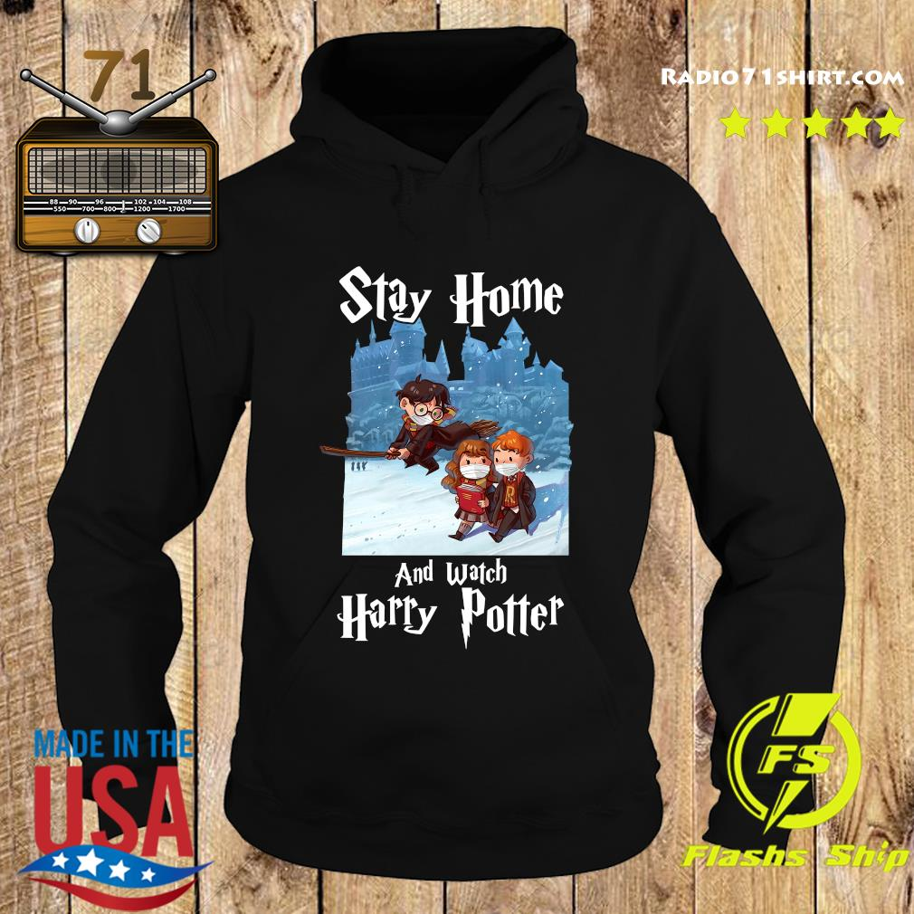 Stay Home And Watch Harry Potter Shirt Hoodie