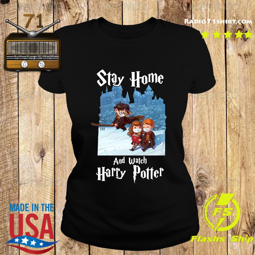 Stay Home And Watch Harry Potter Shirt Ladies tee
