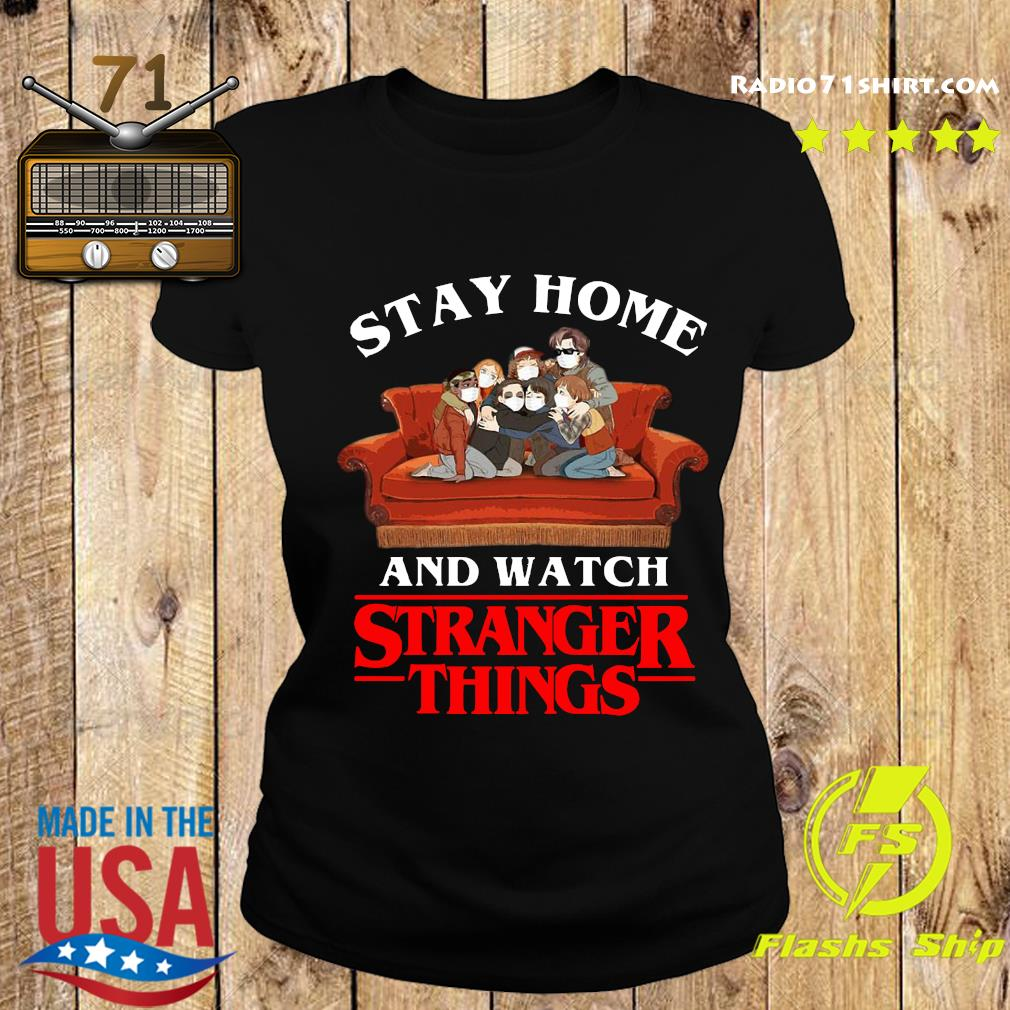 Stay Home And Watch Stranger Things Shirt Ladies tee