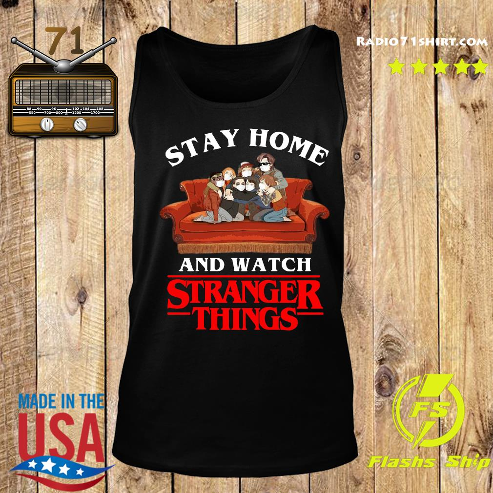 Stay Home And Watch Stranger Things Shirt Tank top