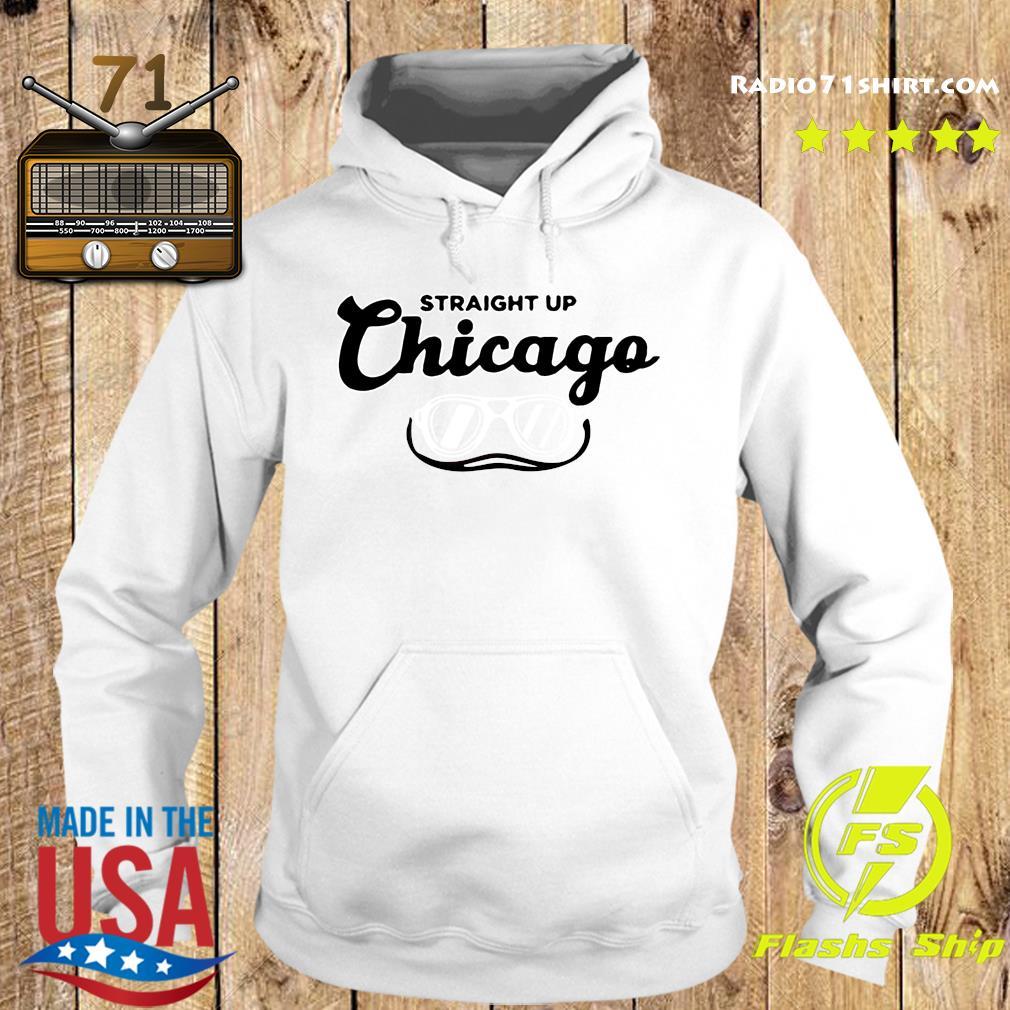 Straight Up Chicago Shirt Hoodie