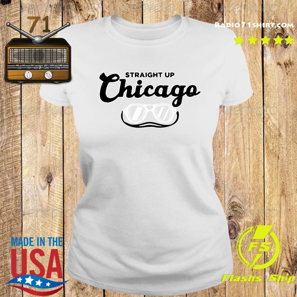 Straight Up Chicago Shirt Ladies tee