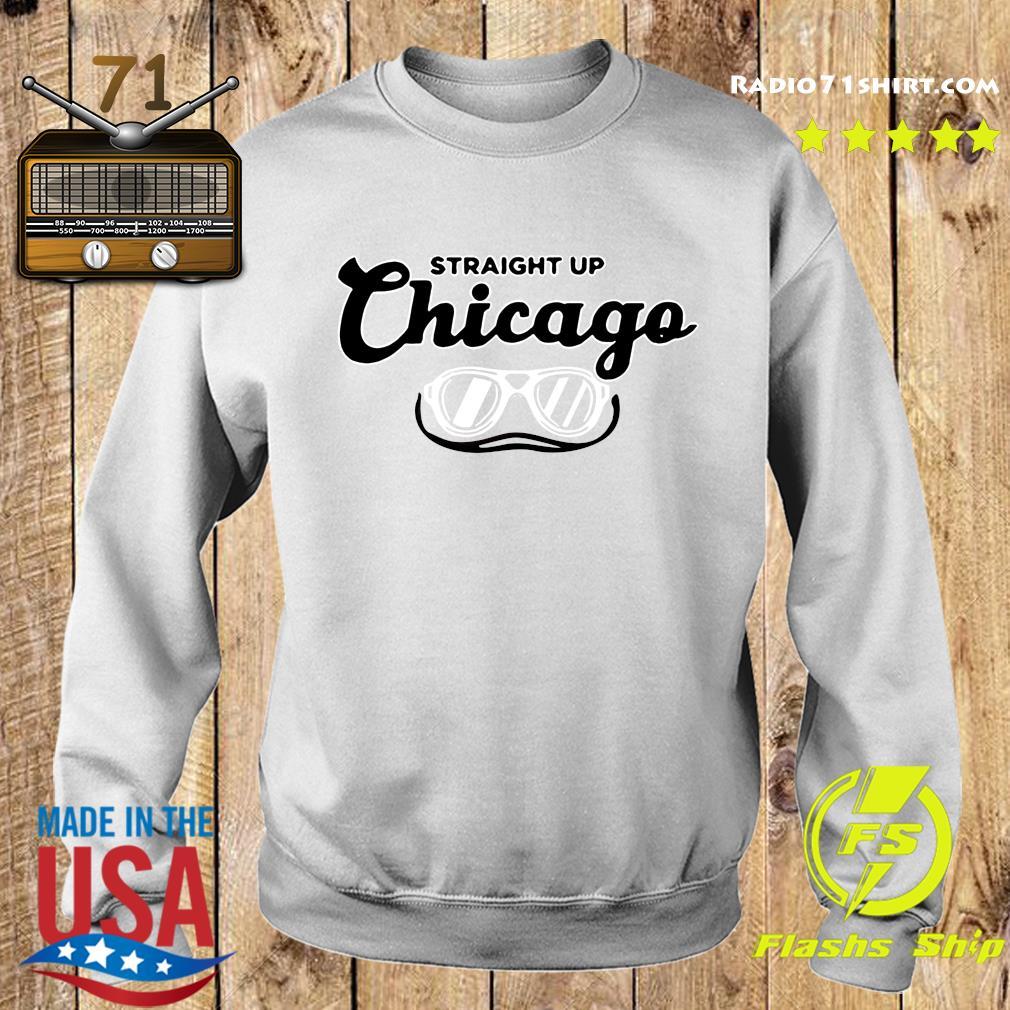 Straight Up Chicago Shirt Sweater