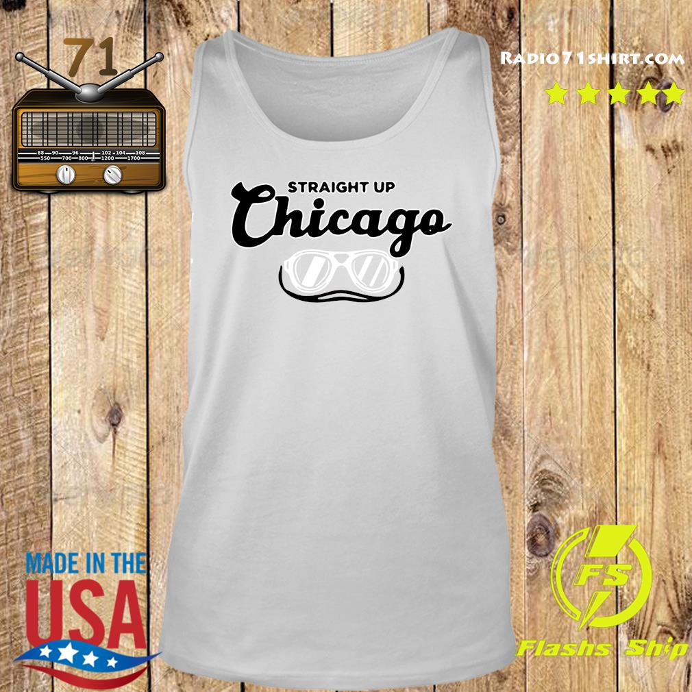 Straight Up Chicago Shirt Tank top