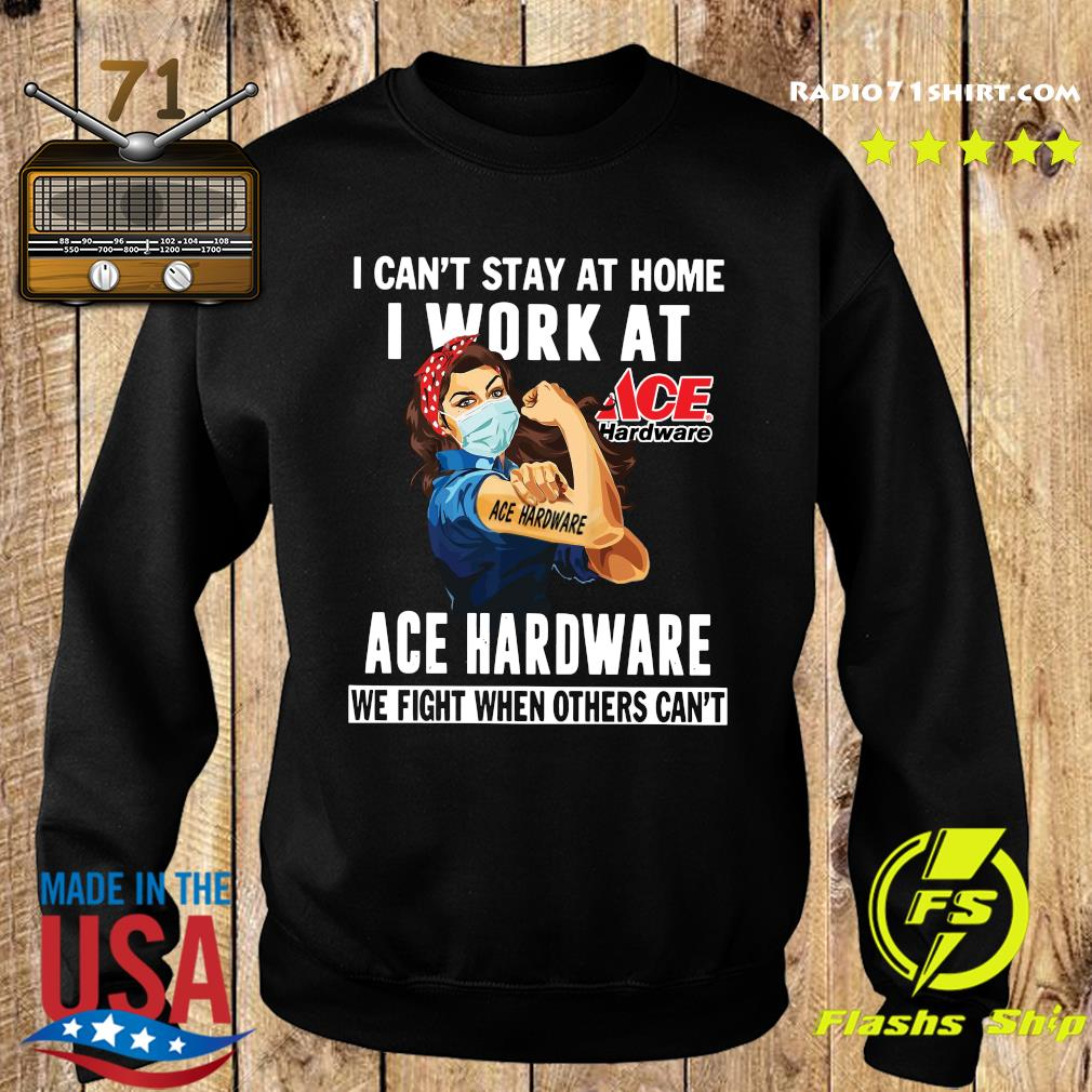 Strong Woman Face Mask I Can't Stay At Home I Work At Ace Hardware We Fight When Others Can't Shirt Sweater