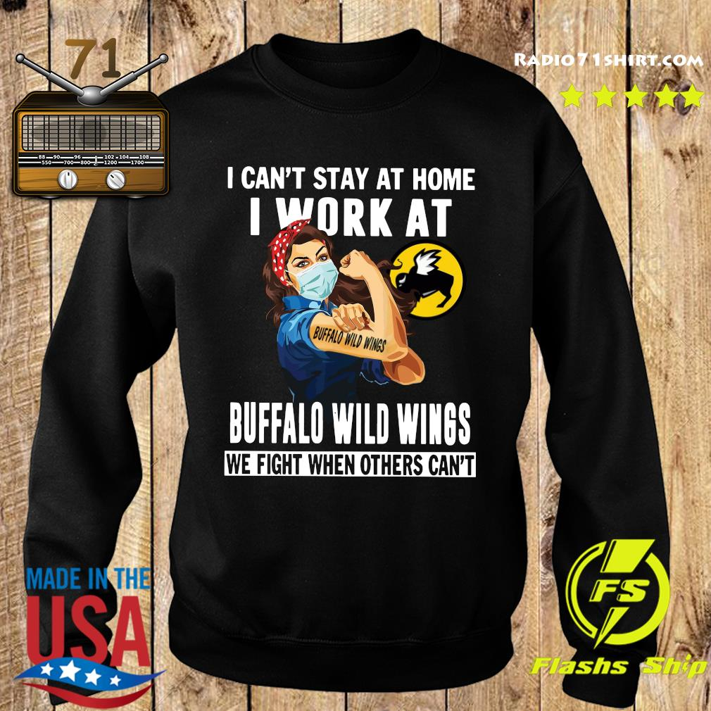Strong Woman Face Mask I Can't Stay At Home I Work At Buffalo Wild Wings We Fight When Others Can't Shirt Sweater
