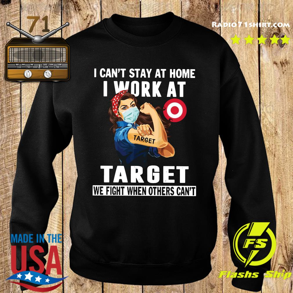 Strong Woman Face Mask I Can't Stay At Home I Work At Target We Fight When Others Can't Shirt Sweater