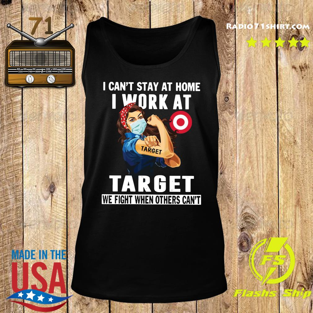 Strong Woman Face Mask I Can't Stay At Home I Work At Target We Fight When Others Can't Shirt Tank top