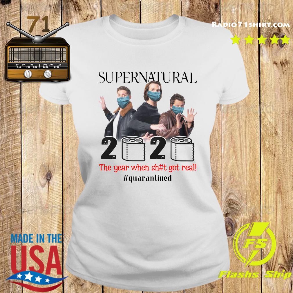 Supernatural 2020 The Year When Shit Got Real Quarantined Shirt Ladies tee