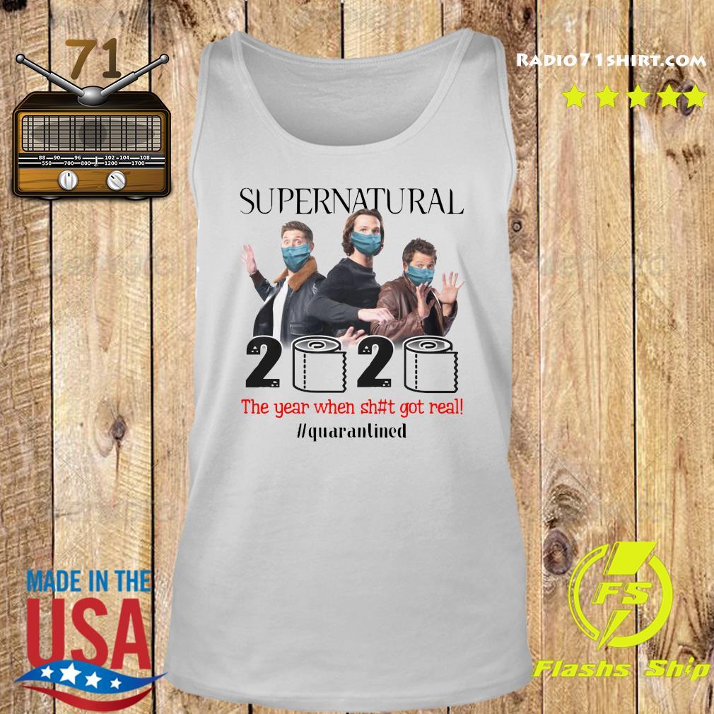 Supernatural 2020 The Year When Shit Got Real Quarantined Shirt Tank top