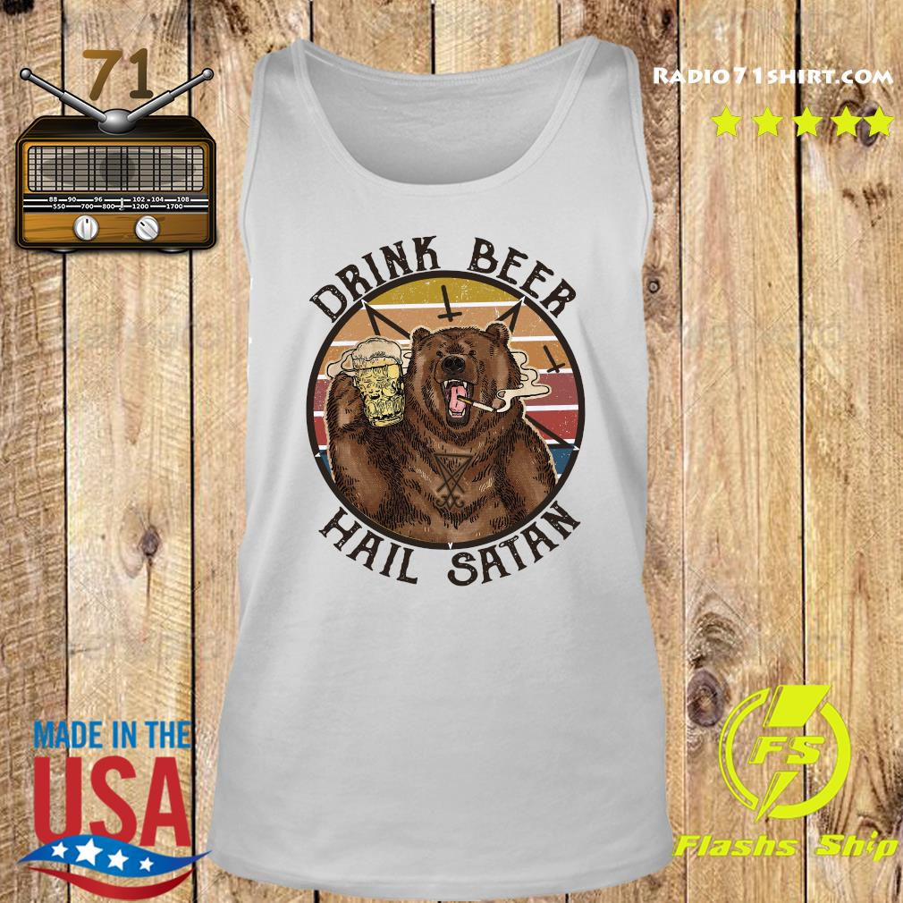 The Bear Drink Beer Hail Satan Shirt Tank top