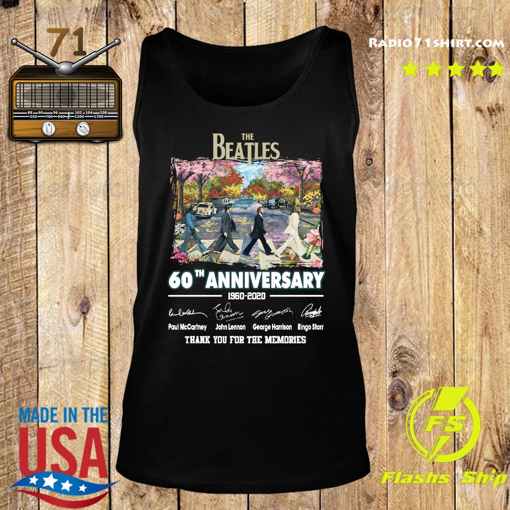 The Beatles 60th Anniversary 1960 2020 Thank You For The Memories Signatures Shirt Tank top