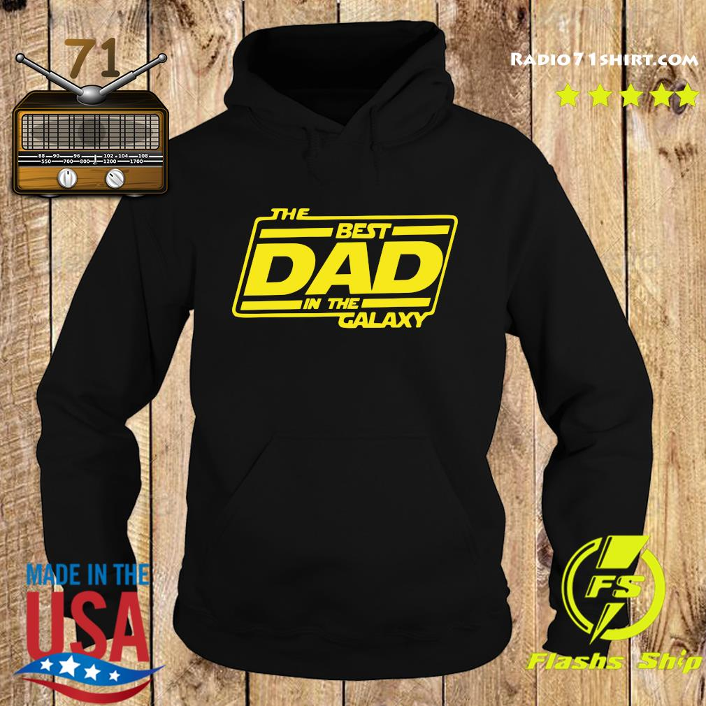 The Best Dad In The Galaxy Shirt Hoodie