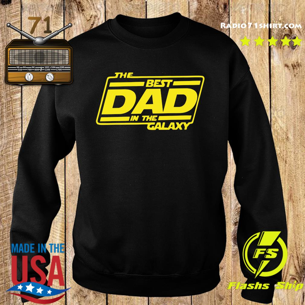 The Best Dad In The Galaxy Shirt Sweater