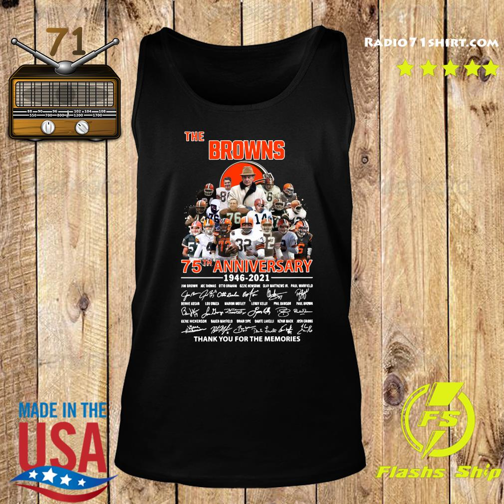 The Browns 75th Anniversary 1946 2021 Thank You For The Memories Signatures Shirt Tank top