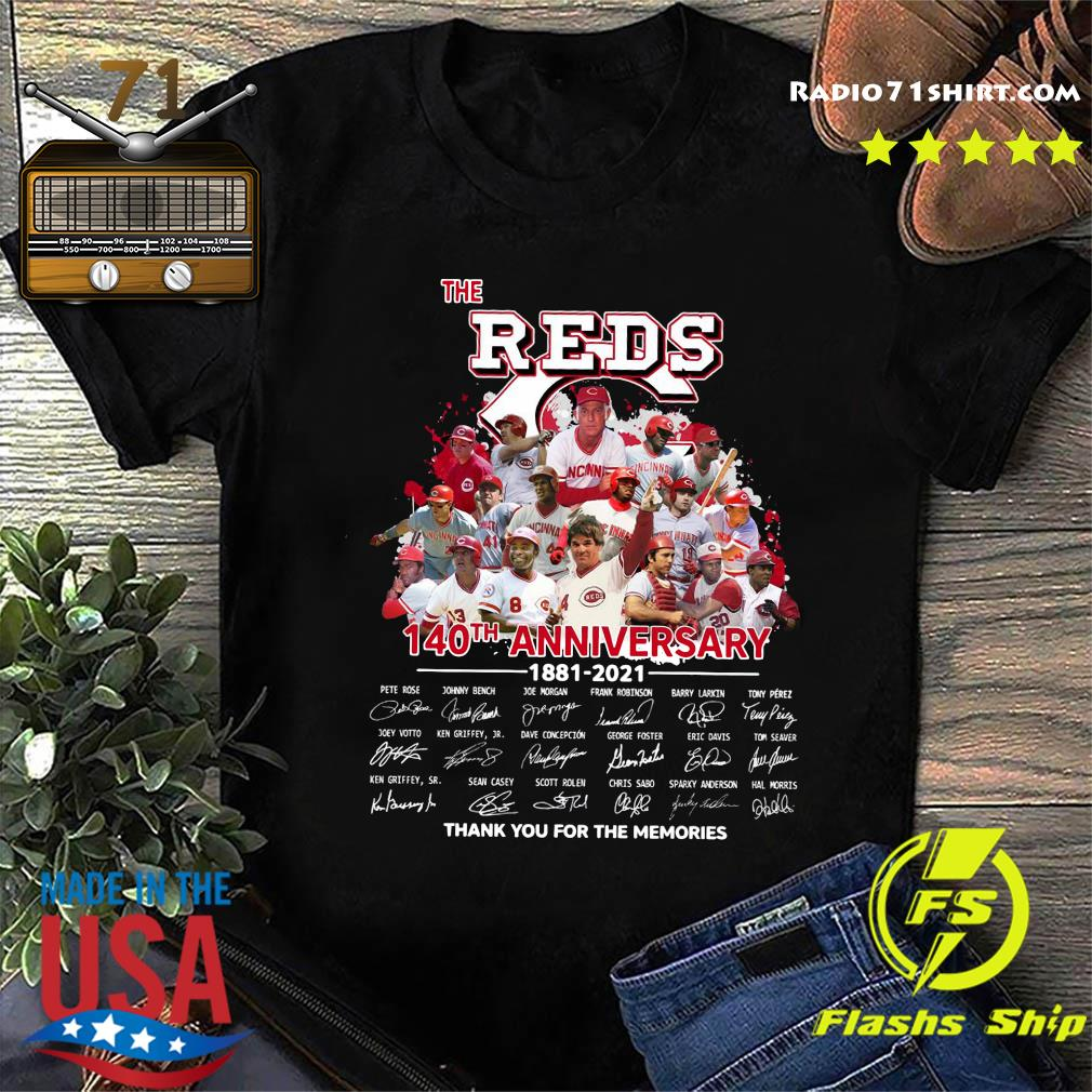 The Cincinnati Reds 140th Anniversary 1881 2021 Thank You For The Memories Signatures Shirt