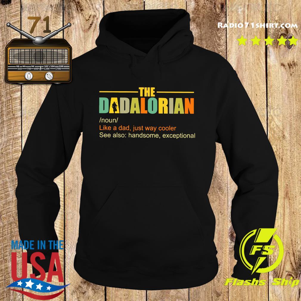 The Dadalorian Like A Dad Just Way Cooler Shirt Hoodie
