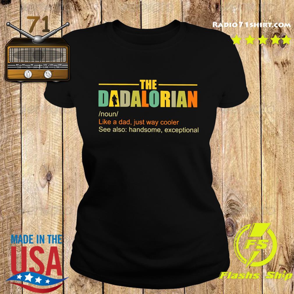 The Dadalorian Like A Dad Just Way Cooler Shirt Ladies tee