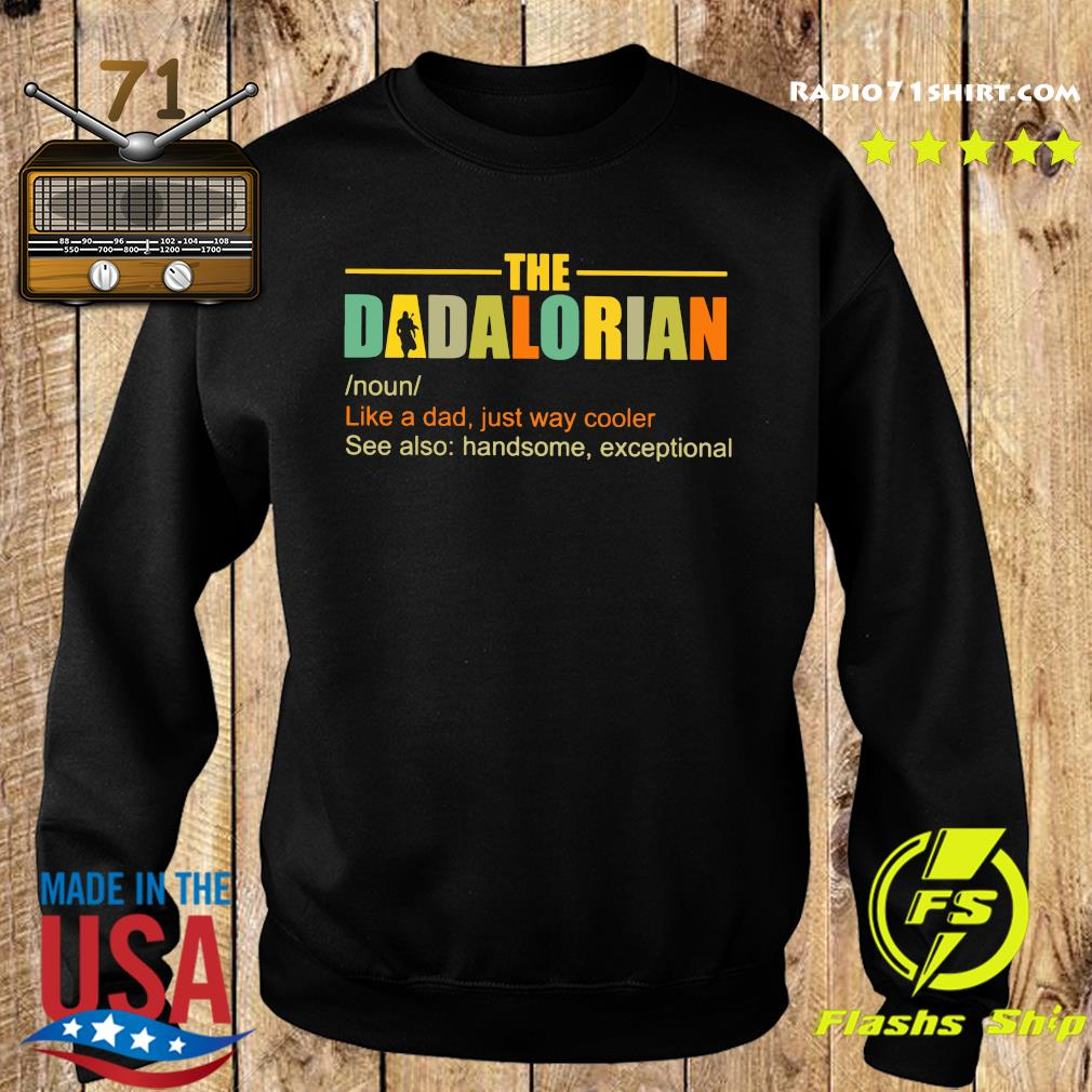 The Dadalorian Like A Dad Just Way Cooler Shirt Sweater