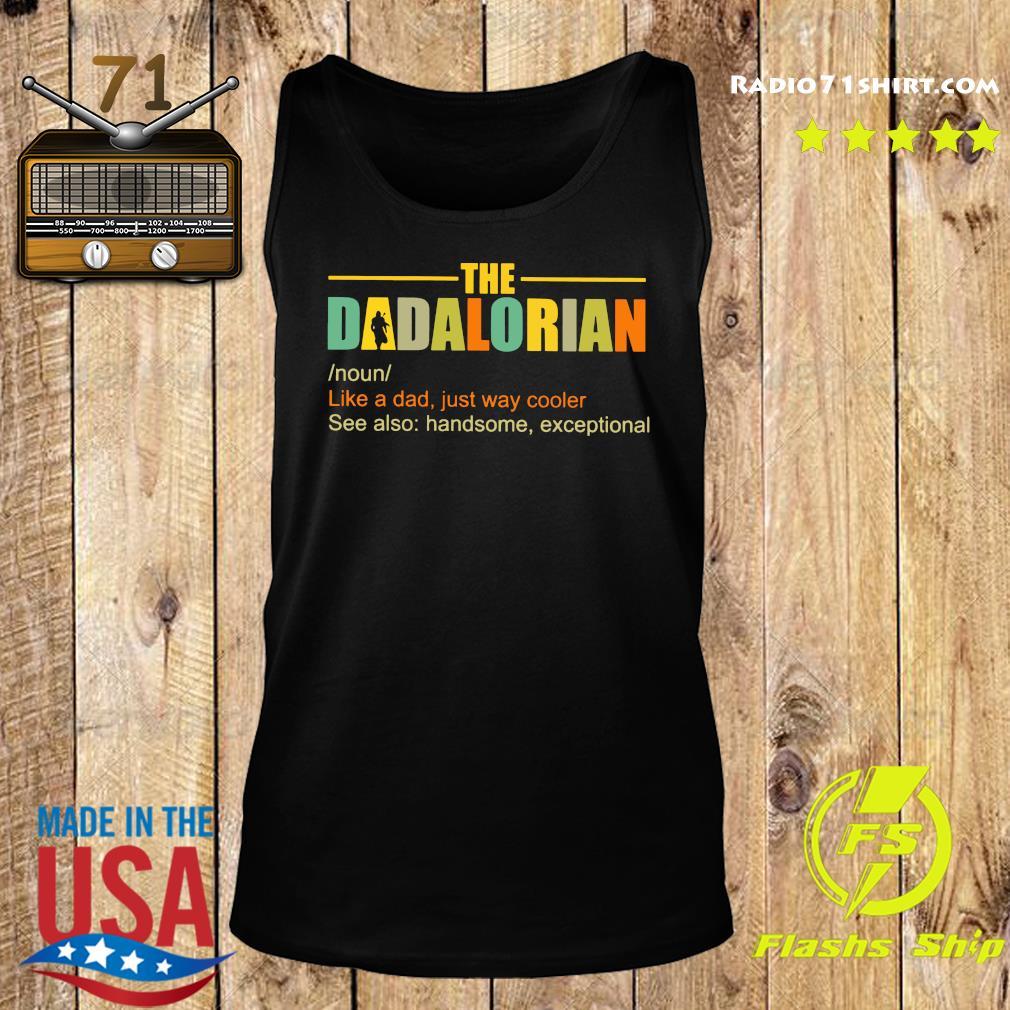 The Dadalorian Like A Dad Just Way Cooler Shirt Tank top