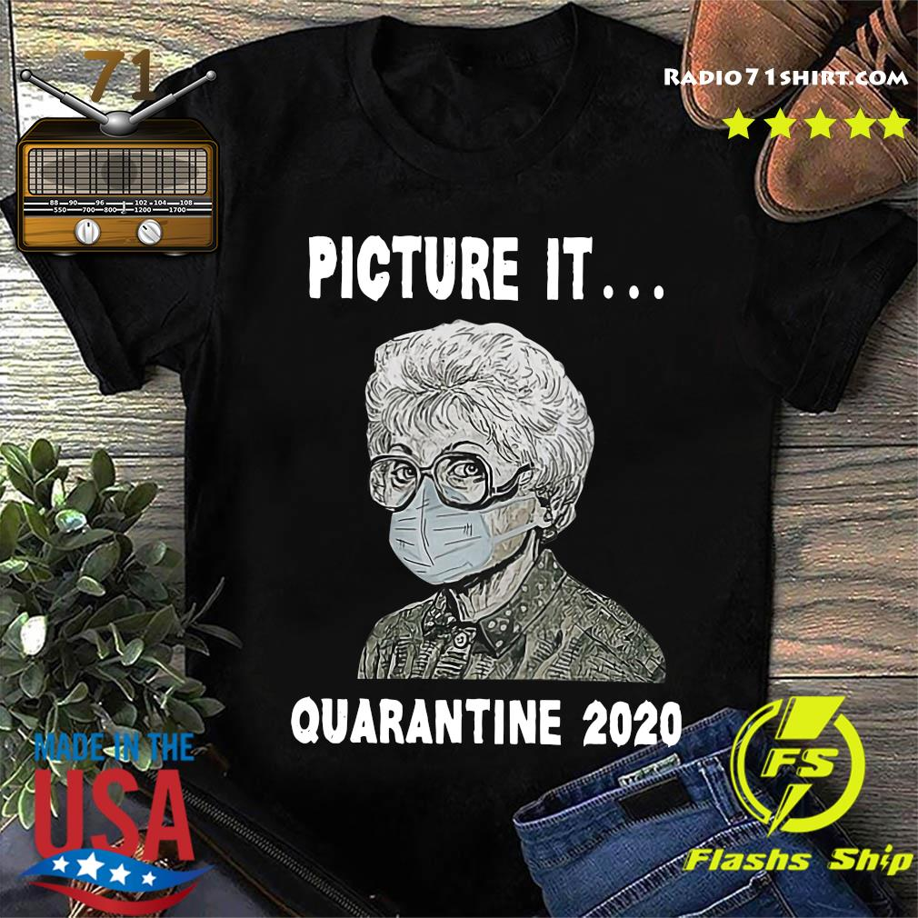 The Golden Girls Picture It Quarantine 2020 Shirt