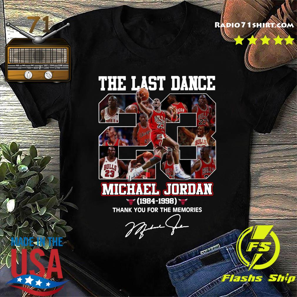 The Last Dance 23 Michael Jordan 1984 1998 Thank You For The Memories Signature Shirt