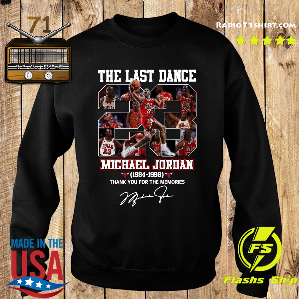 The Last Dance 23 Michael Jordan 1984 1998 Thank You For The Memories Signature Shirt Sweater
