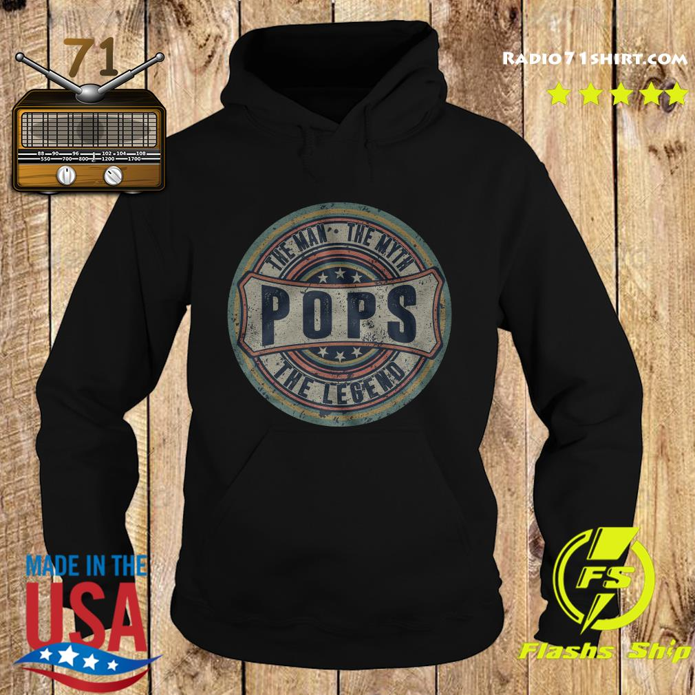 The Man The Myth Pops The Legend Shirt Hoodie