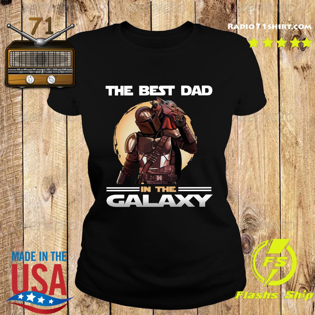 The Mandalorian And Baby Yoda The Best Dad In The Galaxy Shirt Ladies tee