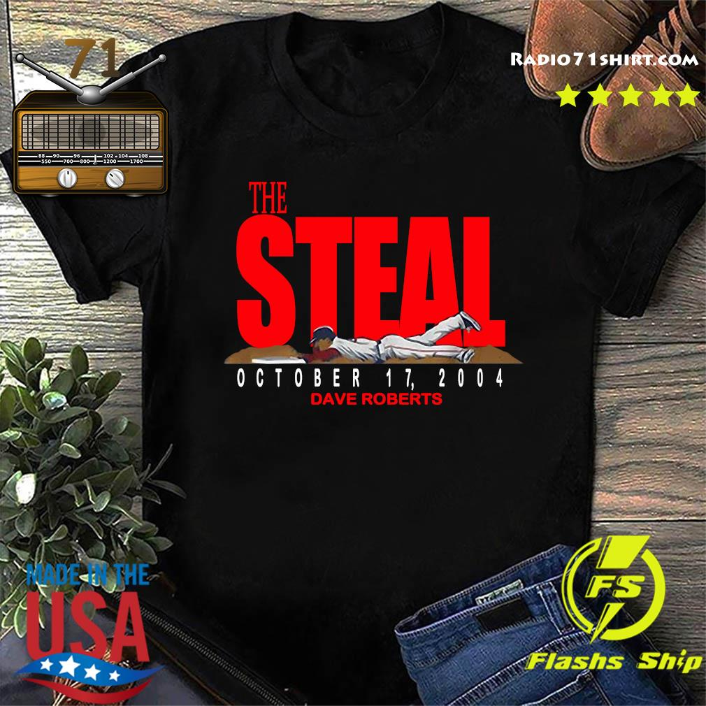 The Steal October 17 2004 Dave Roberts Shirt