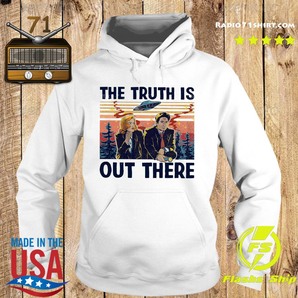 The Truth Is Out There Shirt Hoodie