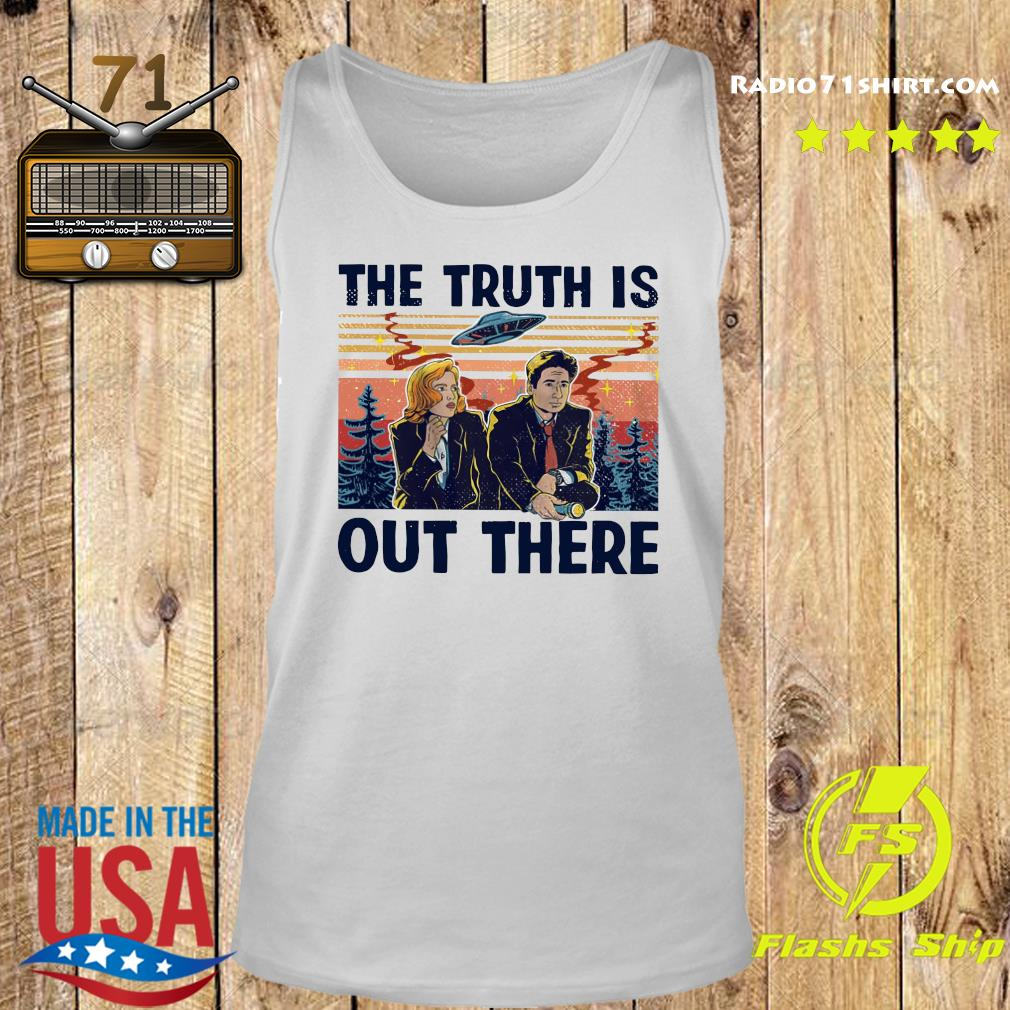 The Truth Is Out There Shirt Tank top