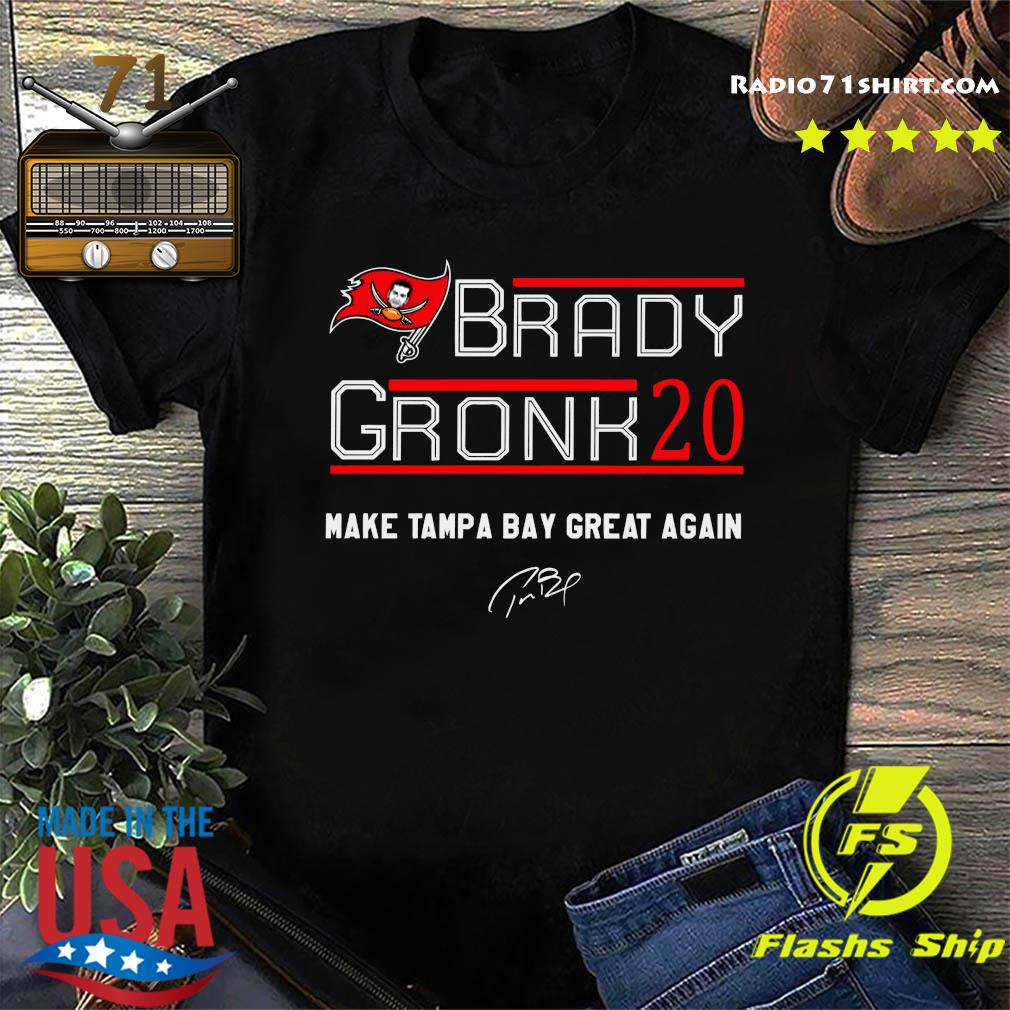 Tom Brady Gronk 20 Make Tampa Bay Great Again Shirt