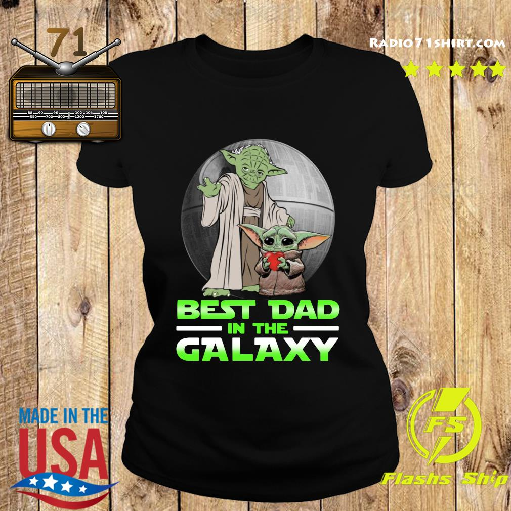 Top Master Yoda And Baby Yoda Best Dad In The Galaxy Shirt Ladies tee