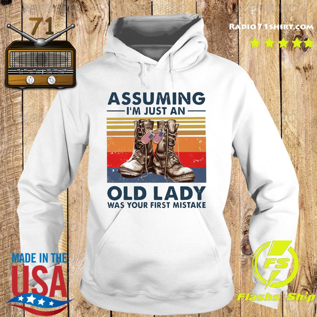 Veterans Assuming I'm Just An Old Lady Was Your First Mistake Vintage Shirt Hoodie
