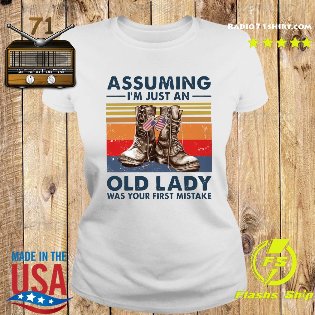 Veterans Assuming I'm Just An Old Lady Was Your First Mistake Vintage Shirt Ladies tee