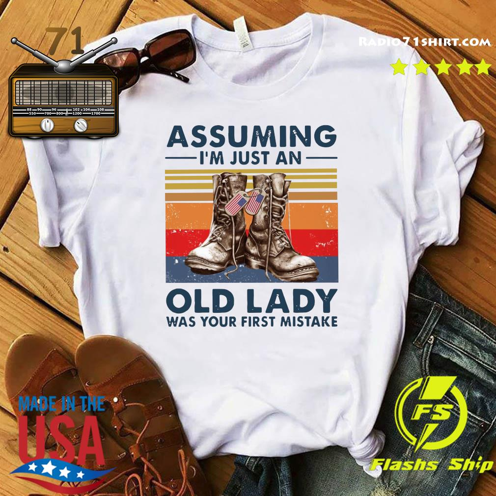 Veterans Assuming I'm Just An Old Lady Was Your First Mistake Vintage Shirt