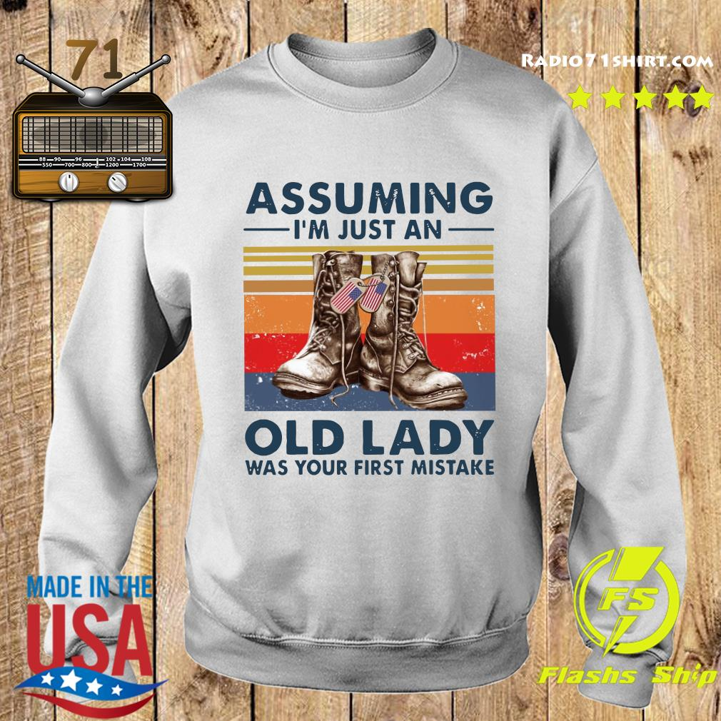Veterans Assuming I'm Just An Old Lady Was Your First Mistake Vintage Shirt Sweater