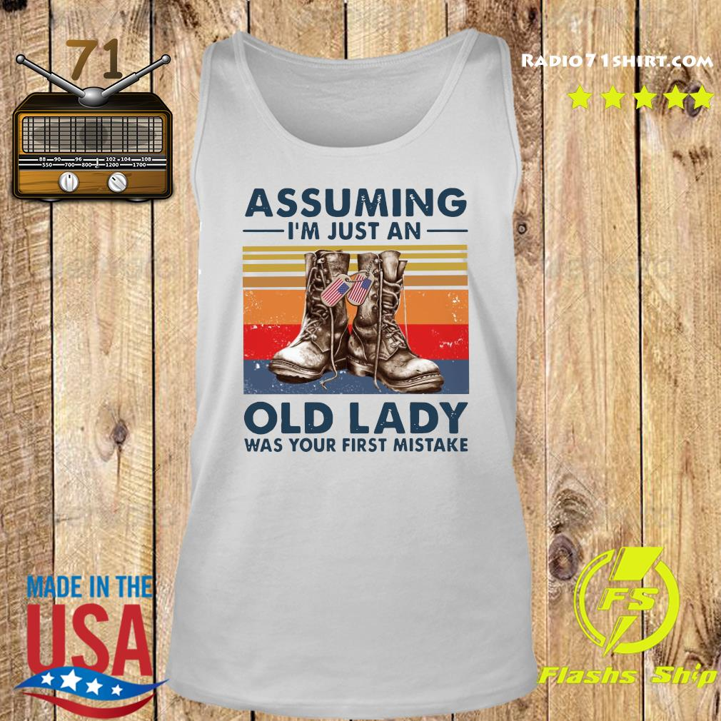 Veterans Assuming I'm Just An Old Lady Was Your First Mistake Vintage Shirt Tank top
