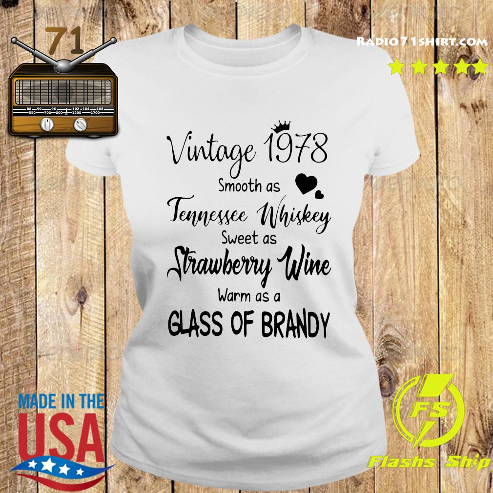 Vintage 1978 Smooth As Tennessee Whiskey Sweet As Strawberry Wine Warm As A Glass Of Brandy Shirt Ladies tee