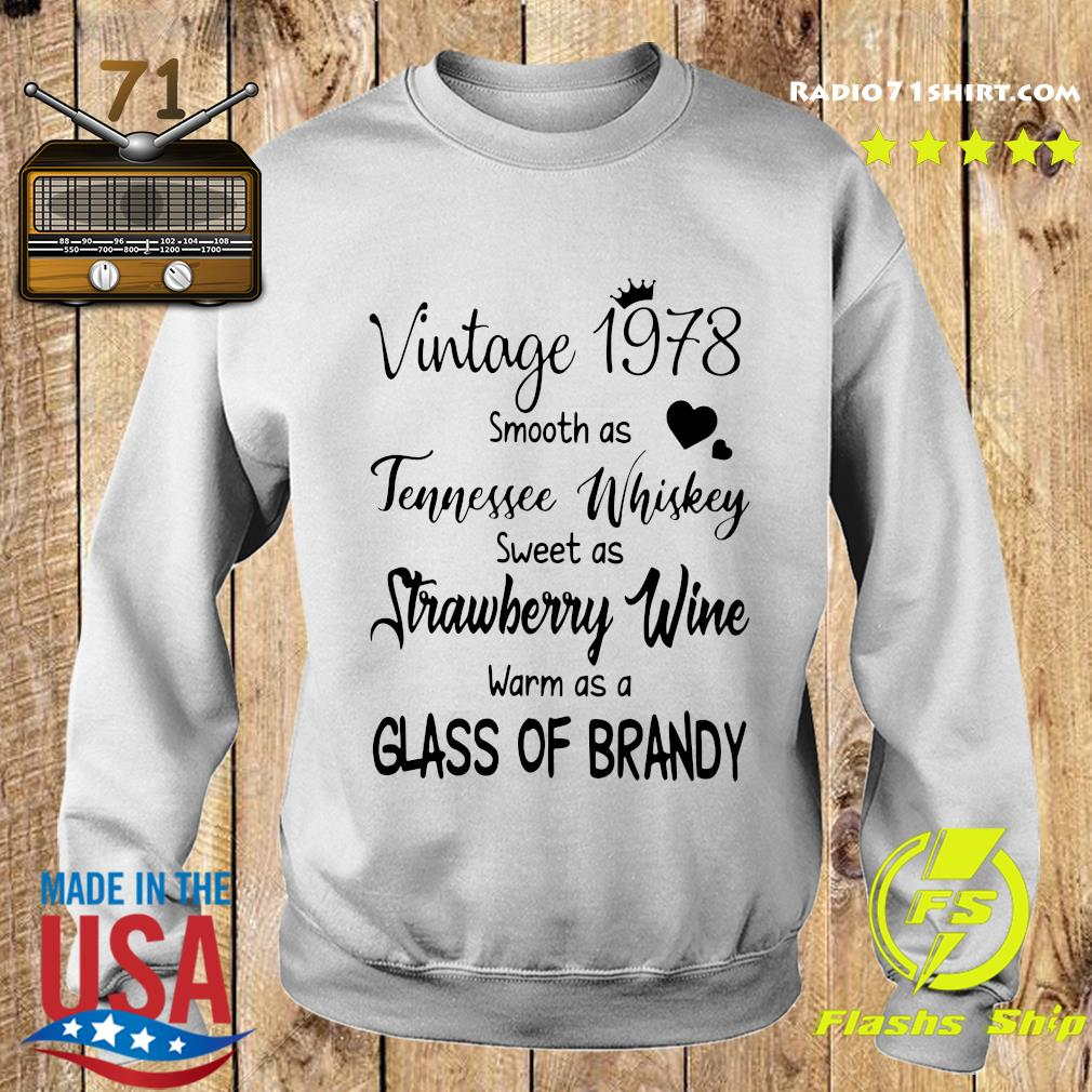 Vintage 1978 Smooth As Tennessee Whiskey Sweet As Strawberry Wine Warm As A Glass Of Brandy Shirt Sweater
