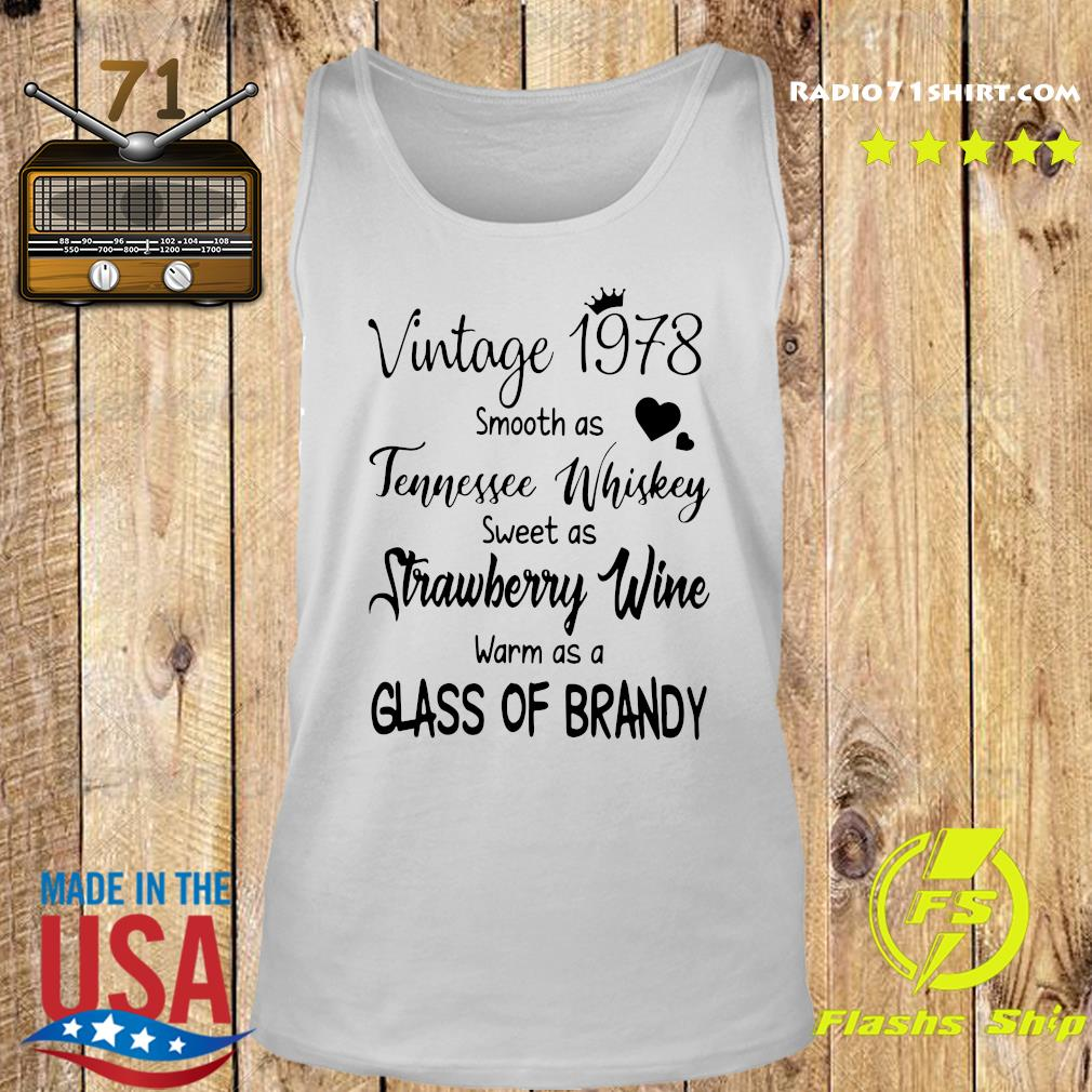 Vintage 1978 Smooth As Tennessee Whiskey Sweet As Strawberry Wine Warm As A Glass Of Brandy Shirt Tank top