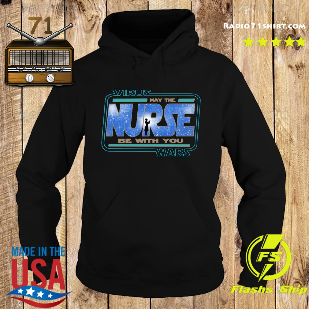 Virus Wars May The Nurse Be With You Shirt Hoodie