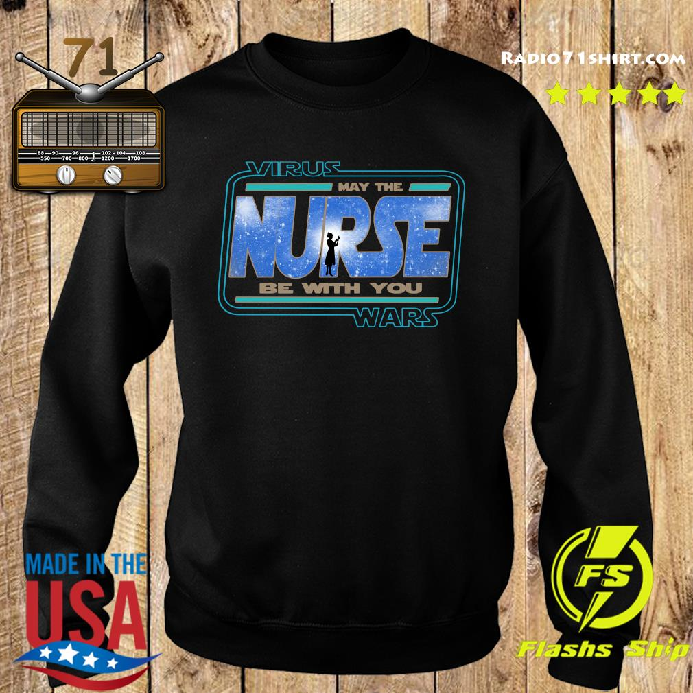 Virus Wars May The Nurse Be With You Shirt Sweater