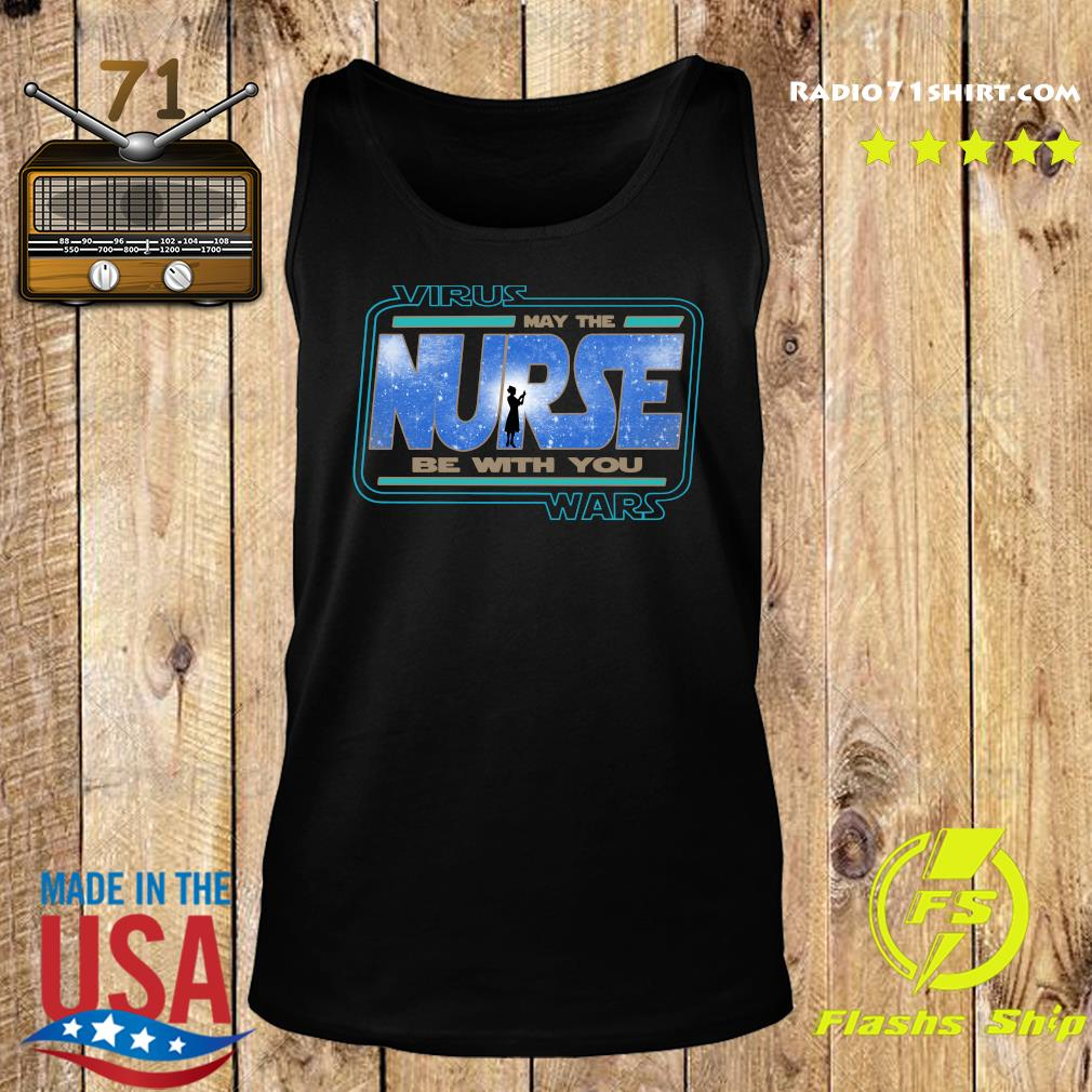 Virus Wars May The Nurse Be With You Shirt Tank top