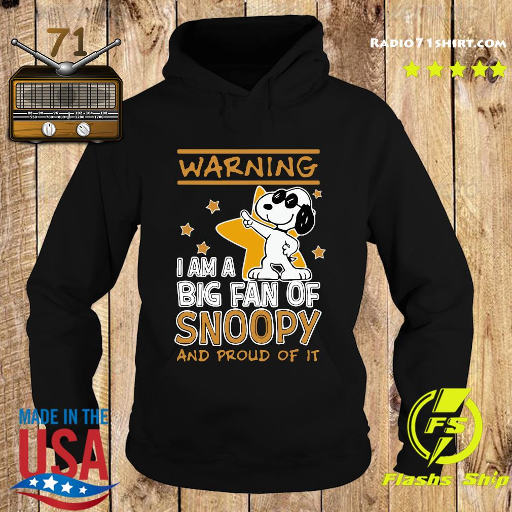 Warning I Am A Big Fan Of Snoopy And Proud Of It Shirt Hoodie