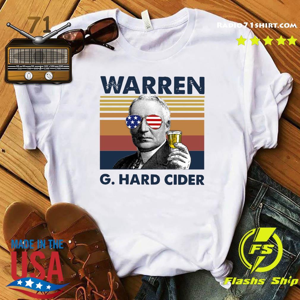 Warren G. Harding Warren G.Hard Cider Drink Beer The 4th 4th Of July Vintage Shirt