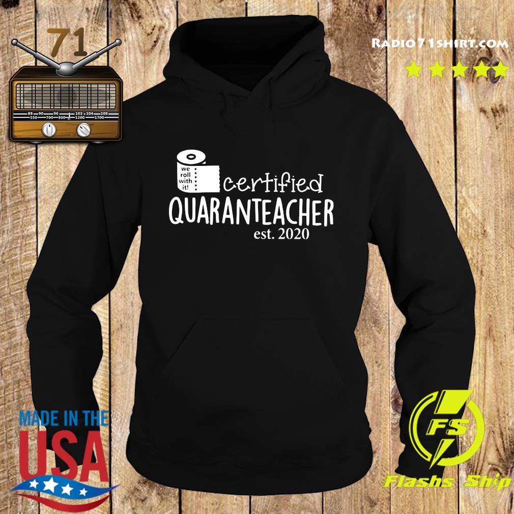 We Roll With It Certified Quaranteacher Est 2020 Shirt Hoodie