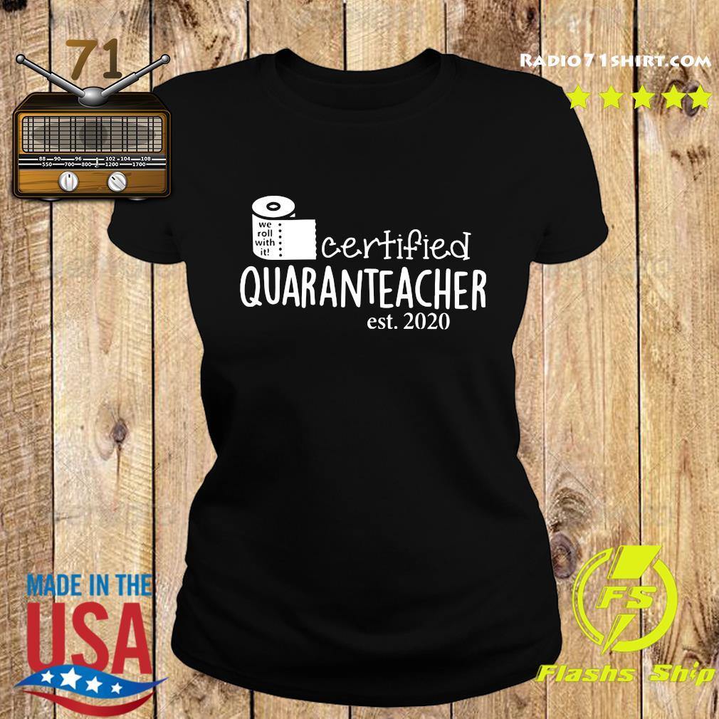 We Roll With It Certified Quaranteacher Est 2020 Shirt Ladies tee